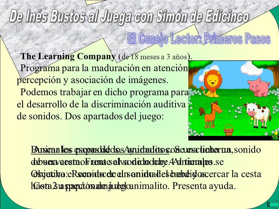 The Learning Company ( de 18 meses a 3 años ). Programa para la maduración en atención, percepción y asociación de imágenes. Podemos trabajar en dicho