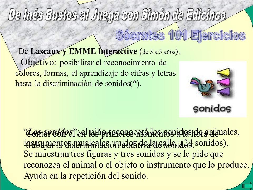 De Lascaux y EMME Interactive ( de 3 a 5 años ). Objetivo : posibilitar el reconocimiento de colores, formas, el aprendizaje de cifras y letras hasta