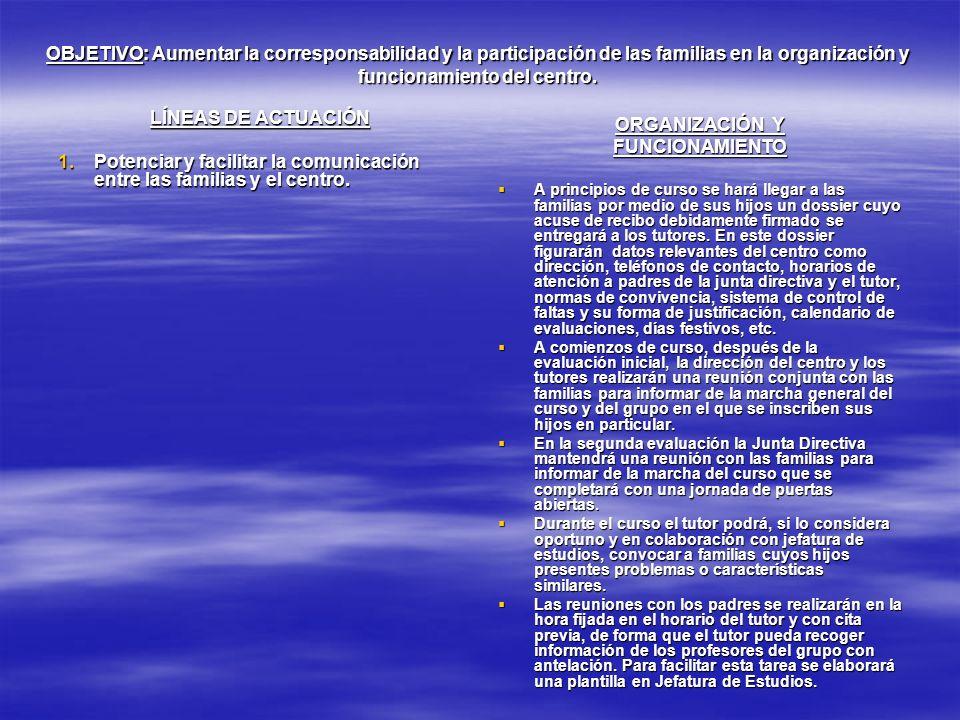 OBJETIVO: Aumentar la corresponsabilidad y la participación de las familias en la organización y funcionamiento del centro. LÍNEAS DE ACTUACIÓN 1.Pote