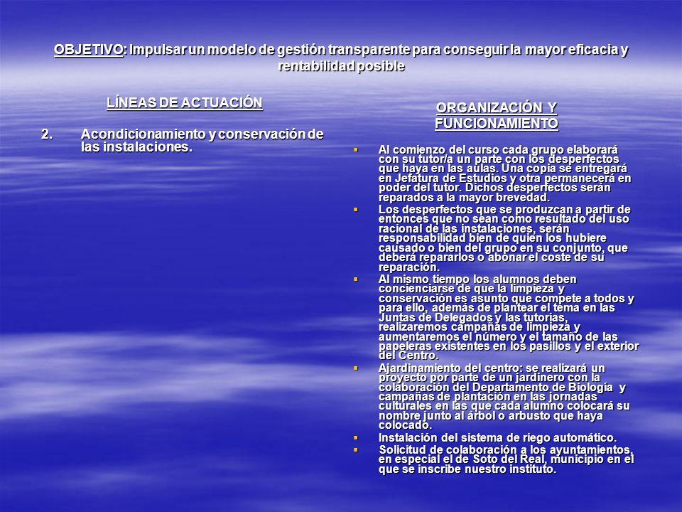 OBJETIVO: Impulsar un modelo de gestión transparente para conseguir la mayor eficacia y rentabilidad posible LÍNEAS DE ACTUACIÓN 2.Acondicionamiento y