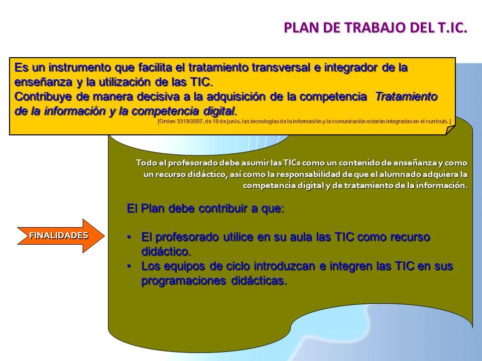 Todo el profesorado debe asumir las TICs como un contenido de enseñanza y como un recurso didáctico, así como la responsabilidad de que el alumnado ad