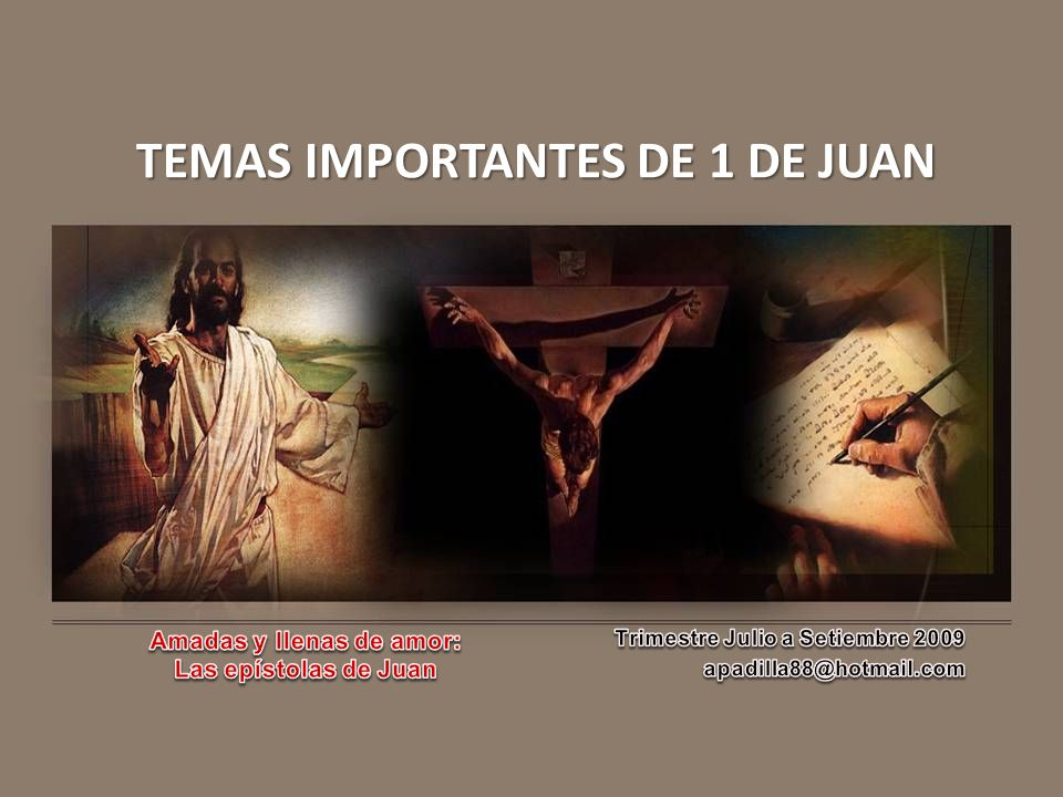 TEMAS IMPORTANTES DE 1 DE JUAN