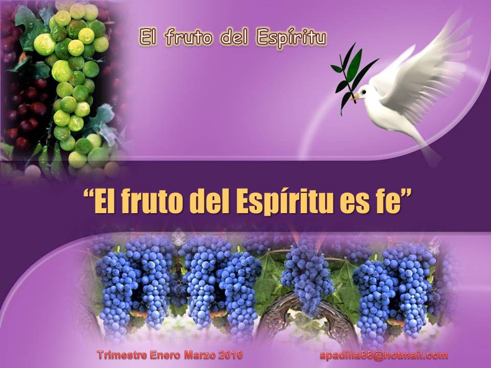 El fruto del Espíritu es fe