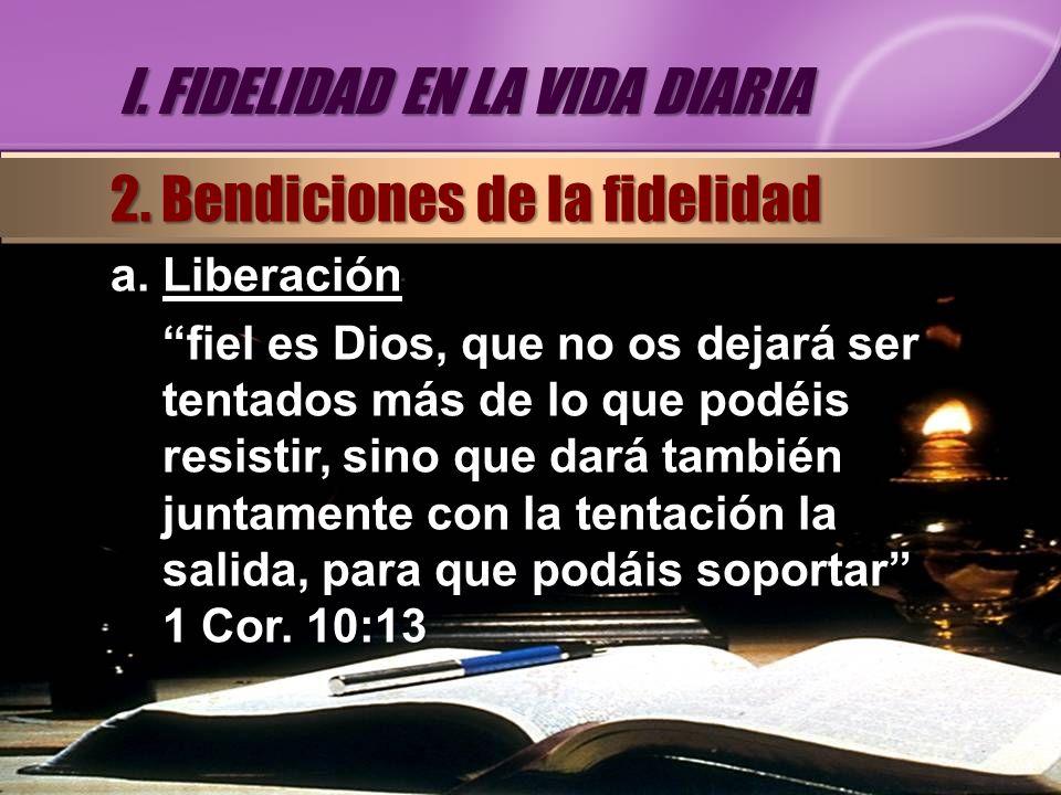 a. Liberación fiel es Dios, que no os dejará ser tentados más de lo que podéis resistir, sino que dará también juntamente con la tentación la salida,