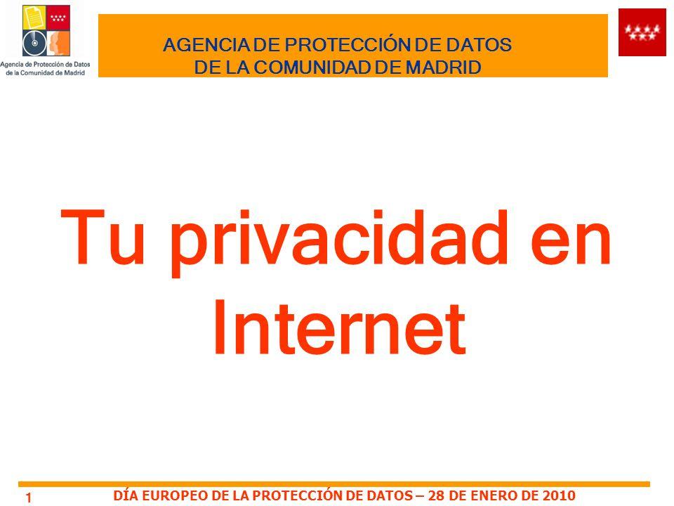 DÍA EUROPEO DE LA PROTECCIÓN DE DATOS – 28 DE ENERO DE 2010 2 AGENCIA DE PROTECCIÓN DE DATOS DE LA COMUNIDAD DE MADRID Internet es una herramienta que te permite -Estar en contacto con tus amigos a través de las redes sociales y la mensajería instantánea -Intercambiar fotos -Enviar correos electrónicos Pero, ¿proteges tu privacidad.