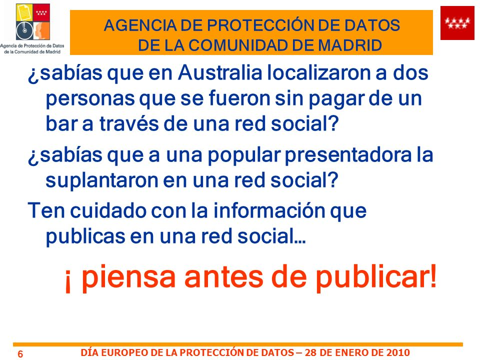 AGENCIA DE PROTECCIÓN DE DATOS DE LA COMUNIDAD DE MADRID ¿sabías que en Australia localizaron a dos personas que se fueron sin pagar de un bar a través de una red social.