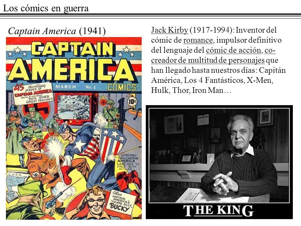 Los cómics en guerra Captain America (1941) Jack Kirby (1917-1994): Inventor del cómic de romance, impulsor definitivo del lenguaje del cómic de acció