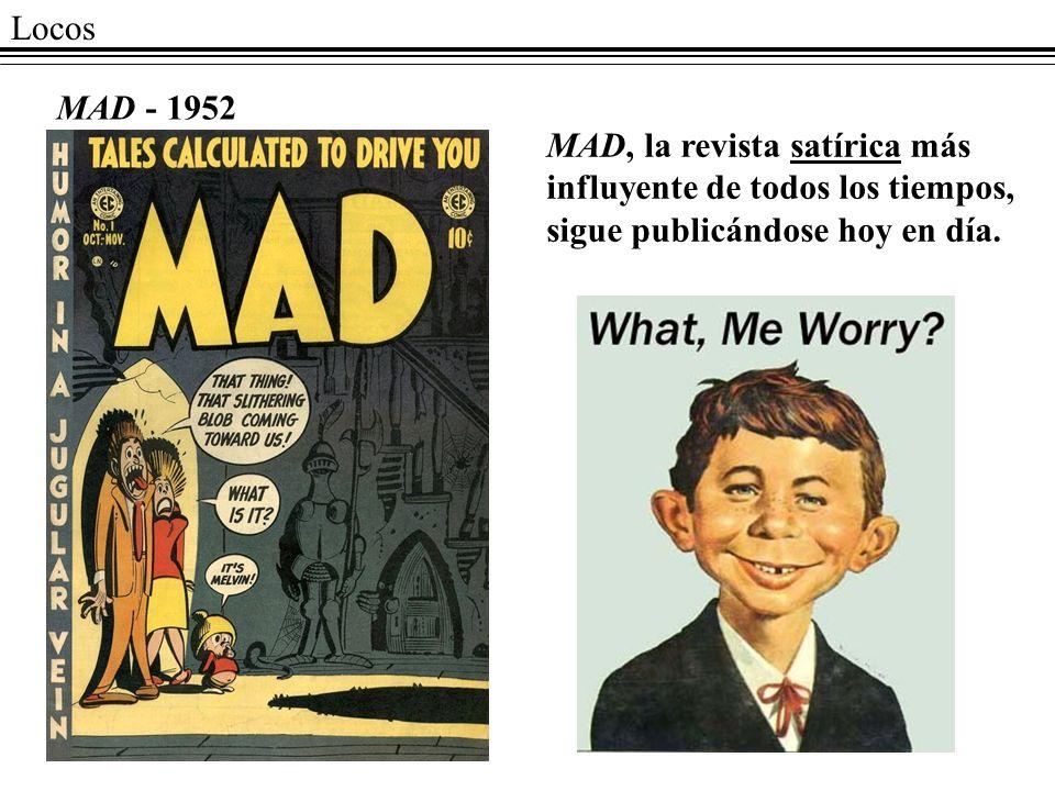 Locos MAD - 1952 MAD, la revista satírica más influyente de todos los tiempos, sigue publicándose hoy en día.