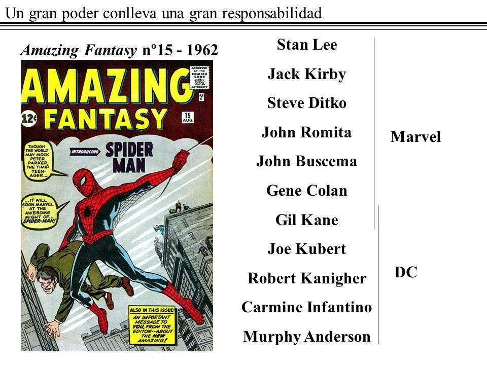 Un gran poder conlleva una gran responsabilidad Amazing Fantasy nº15 - 1962 Stan Lee Jack Kirby Steve Ditko John Romita John Buscema Gene Colan Gil Ka