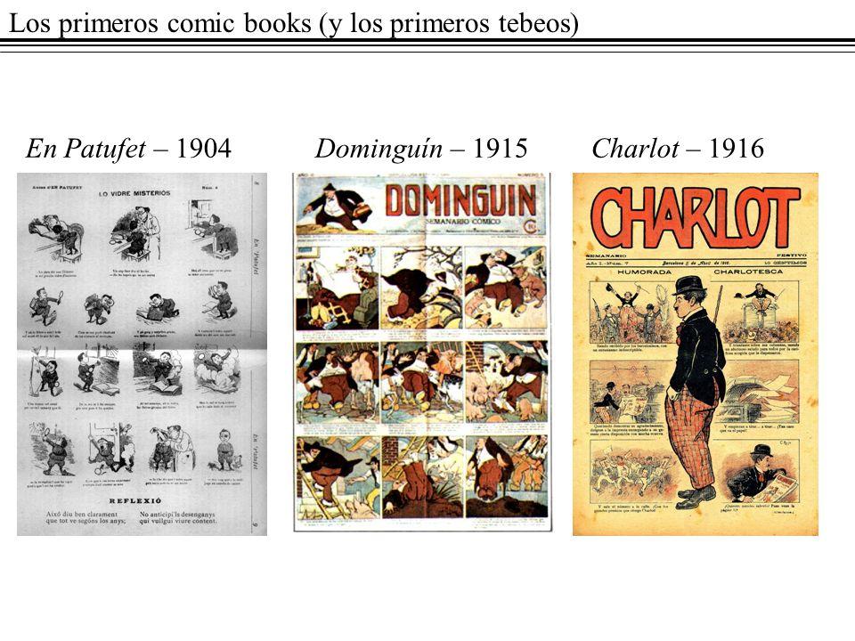 Los primeros comic books (y los primeros tebeos) En Patufet – 1904Dominguín – 1915Charlot – 1916