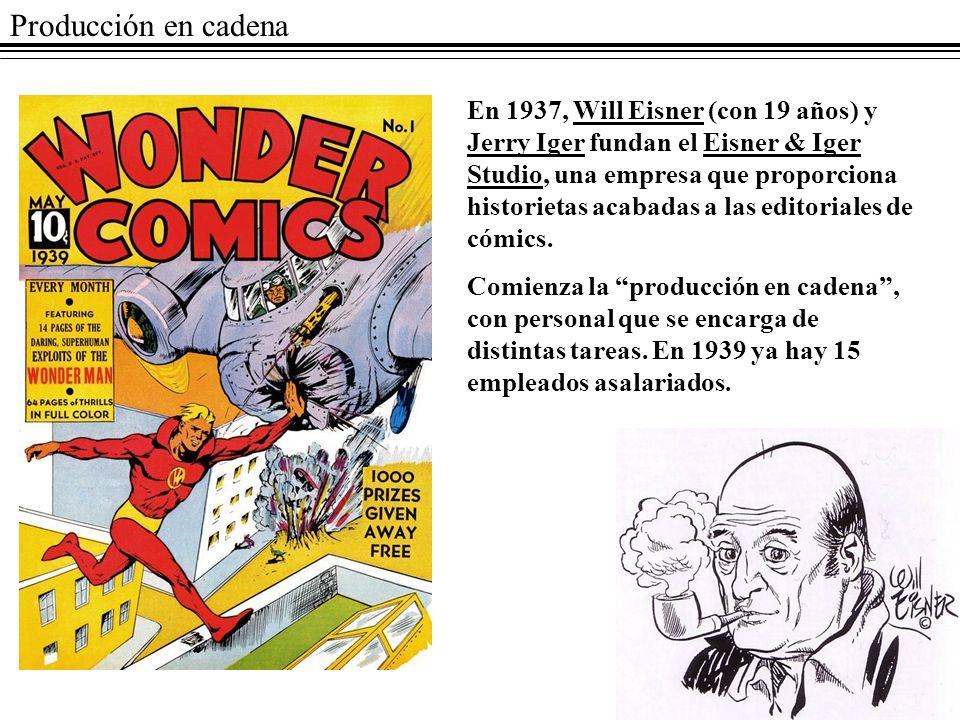 Producción en cadena En 1937, Will Eisner (con 19 años) y Jerry Iger fundan el Eisner & Iger Studio, una empresa que proporciona historietas acabadas