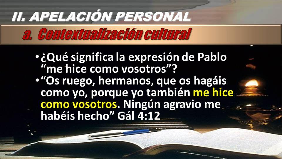 ¿Qué significa la expresión de Pablo me hice como vosotros? Os ruego, hermanos, que os hagáis como yo, porque yo también me hice como vosotros. Ningún