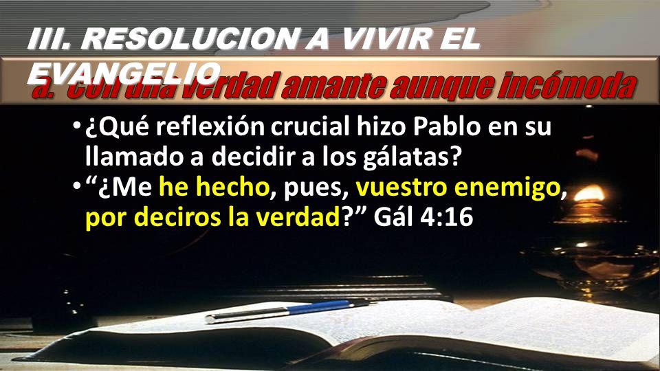 ¿Qué reflexión crucial hizo Pablo en su llamado a decidir a los gálatas.