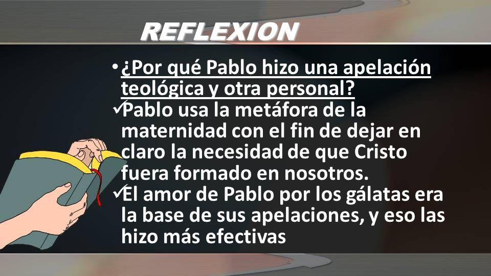 REFLEXION ¿Por qué Pablo hizo una apelación teológica y otra personal.