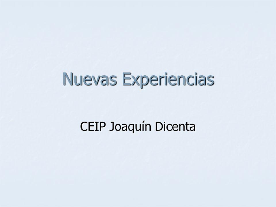 Nuevas Experiencias CEIP Joaquín Dicenta