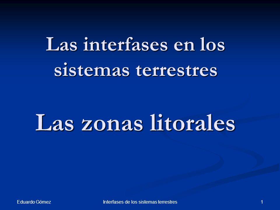 Interrupción de la corriente de deriva Eduardo Gómez 22Interfases de los sistemas terrestres La corriente de deriva circula paralela a la línea de costa y se genera por la incidencia normalmente oblicua del oleaje sobre la costa.