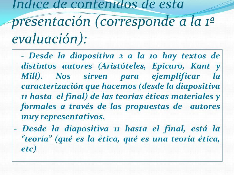 Índice de contenidos de esta presentación (corresponde a la 1ª evaluación): - Desde la diapositiva 2 a la 10 hay textos de distintos autores (Aristóte