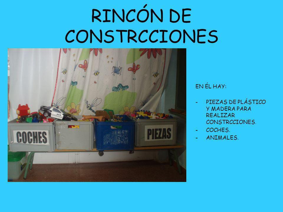 RINCÓN DE CONSTRCCIONES EN ÉL HAY: -PIEZAS DE PLÁSTICO Y MADERA PARA REALIZAR CONSTRCCIONES. -COCHES. -ANIMALES.