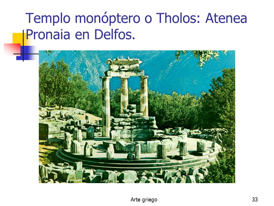 Arte griego33 Templo monóptero o Tholos: Atenea Pronaia en Delfos.