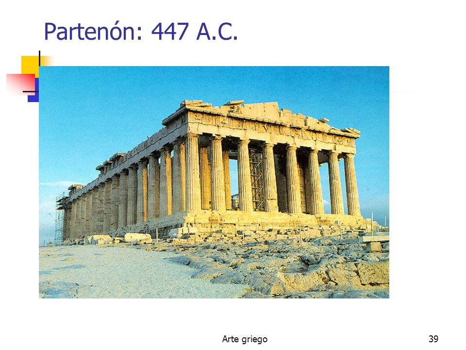 Arte griego39 Partenón: 447 A.C.
