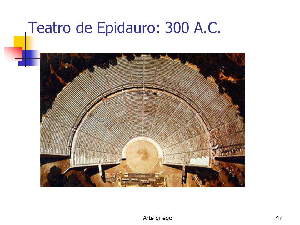 Arte griego47 Teatro de Epidauro: 300 A.C.
