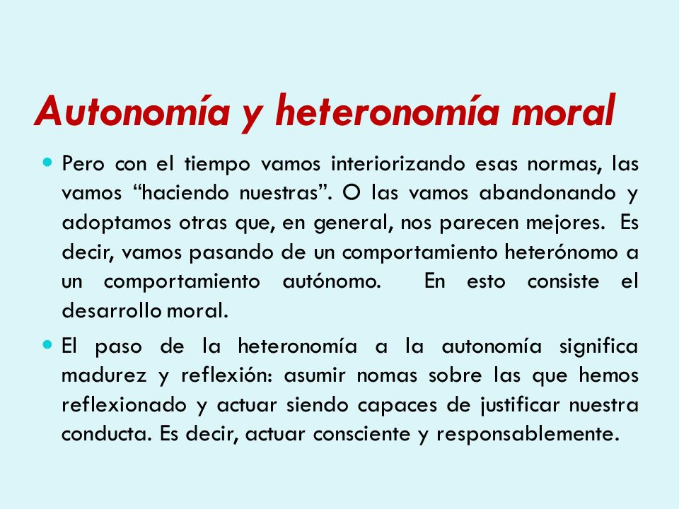 Autonomía y heteronomía moral: Etapas del desarrollo moral según Köhlberg: Normalmente los niños y niñas se encuentran en el primer nivel (premoral).