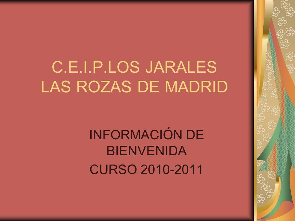 C.E.I.P.LOS JARALES LAS ROZAS DE MADRID INFORMACIÓN DE BIENVENIDA CURSO 2010-2011