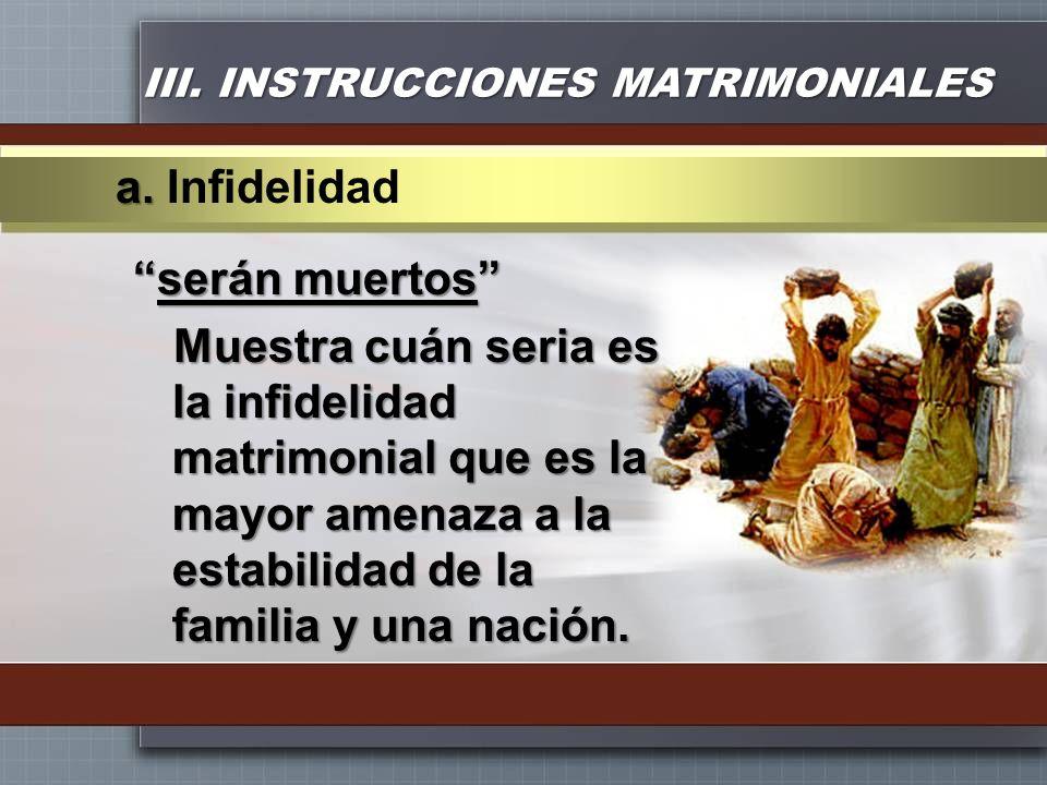 III. INSTRUCCIONES MATRIMONIALES serán muertosserán muertos Muestra cuán seria es la infidelidad matrimonial que es la mayor amenaza a la estabilidad