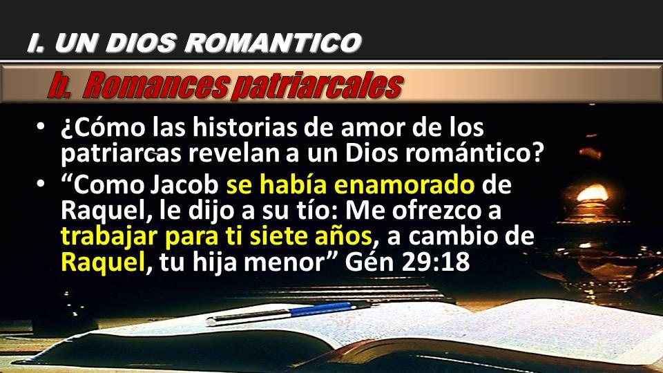 ¿Cómo las historias de amor de los patriarcas revelan a un Dios romántico? ¿Cómo las historias de amor de los patriarcas revelan a un Dios romántico?