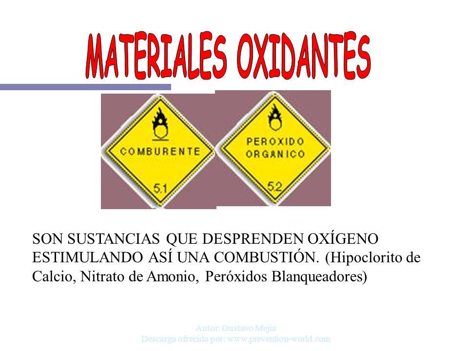 Autor: Gustavo Mejia Descarga ofrecida por: www.prevention-world.com SON SUSTANCIAS QUE DESPRENDEN OXÍGENO ESTIMULANDO ASÍ UNA COMBUSTIÓN. (Hipoclorit