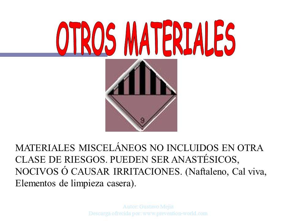 Autor: Gustavo Mejia Descarga ofrecida por: www.prevention-world.com MATERIALES MISCELÁNEOS NO INCLUIDOS EN OTRA CLASE DE RIESGOS. PUEDEN SER ANASTÉSI