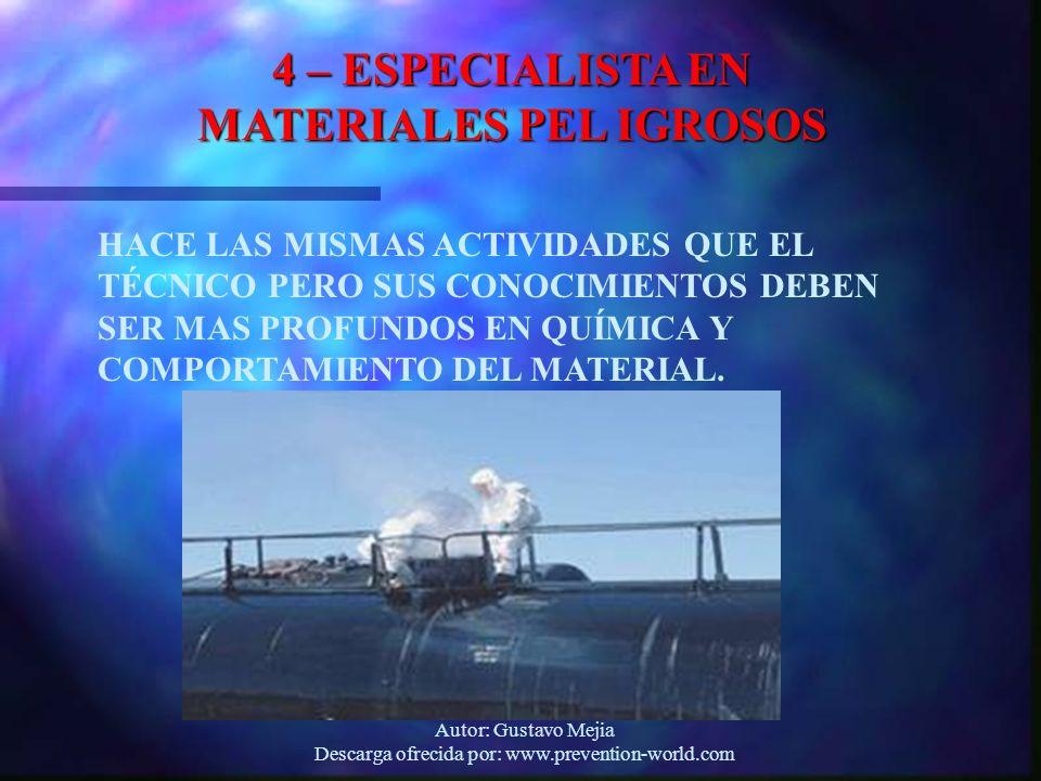 Autor: Gustavo Mejia Descarga ofrecida por: www.prevention-world.com 4 – ESPECIALISTA EN MATERIALES PEL IGROSOS HACE LAS MISMAS ACTIVIDADES QUE EL TÉC
