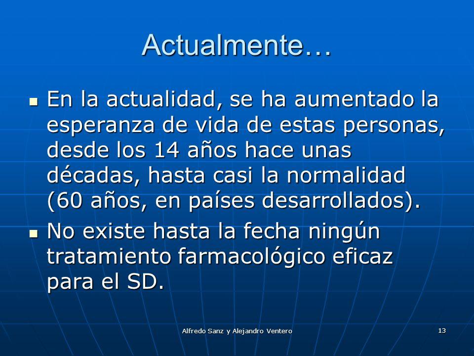 Alfredo Sanz y Alejandro Ventero 13 Actualmente… En la actualidad, se ha aumentado la esperanza de vida de estas personas, desde los 14 años hace unas