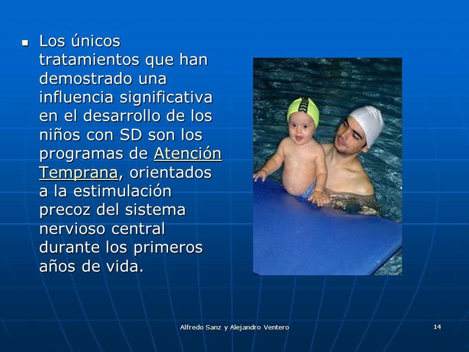 Alfredo Sanz y Alejandro Ventero 14 Los únicos tratamientos que han demostrado una influencia significativa en el desarrollo de los niños con SD son l