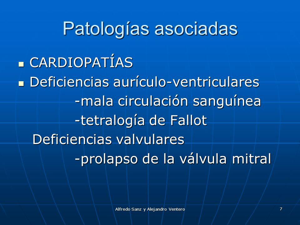Alfredo Sanz y Alejandro Ventero 7 Patologías asociadas CARDIOPATÍAS CARDIOPATÍAS Deficiencias aurículo-ventriculares Deficiencias aurículo-ventricula