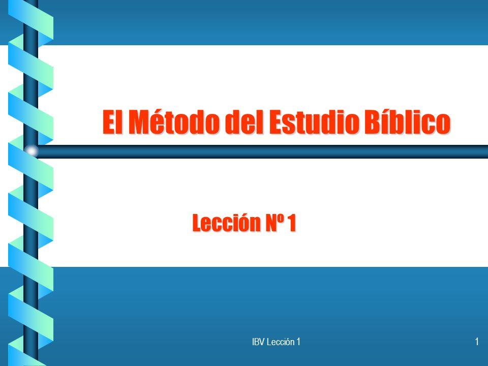 IBV Lección 11 El Método del Estudio Bíblico Lección Nº 1