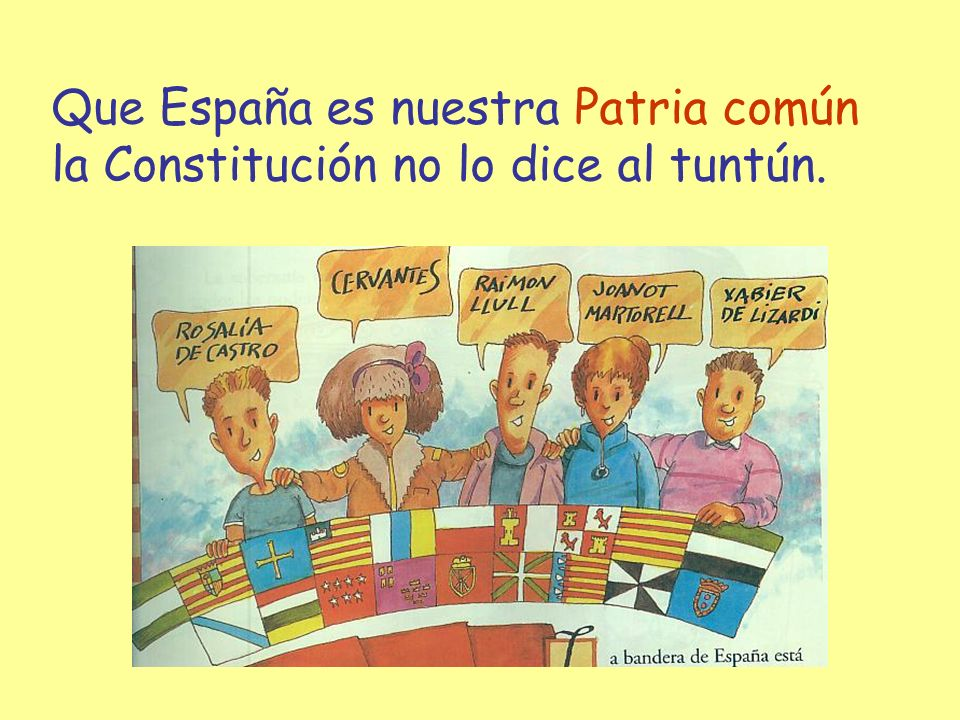 Que España es nuestra Patria común la Constitución no lo dice al tuntún.