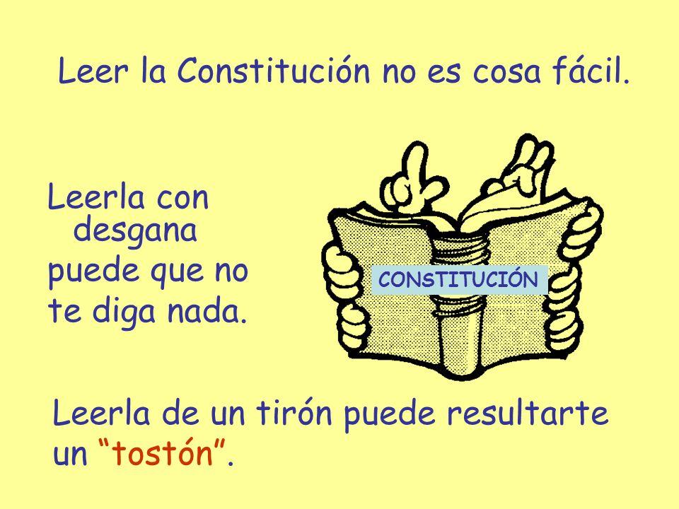 Leerla con desgana puede que no te diga nada. Leer la Constitución no es cosa fácil. Leerla de un tirón puede resultarte un tostón. Consti CONSTITUCIÓ