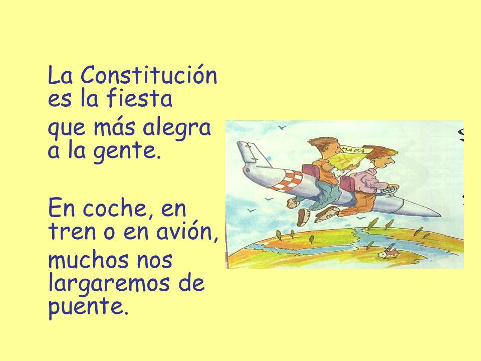 La Constitución es la fiesta que más alegra a la gente. En coche, en tren o en avión, muchos nos largaremos de puente.