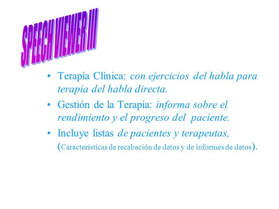 Terapía Clínica: con ejercicios del habla para terapia del habla directa. Gestión de la Terapia: informa sobre el rendimiento y el progreso del pacien