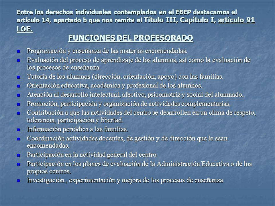 Entre los derechos individuales contemplados en el EBEP destacamos el artículo 14, apartado b que nos remite al Título III, Capítulo I, artículo 91 LO