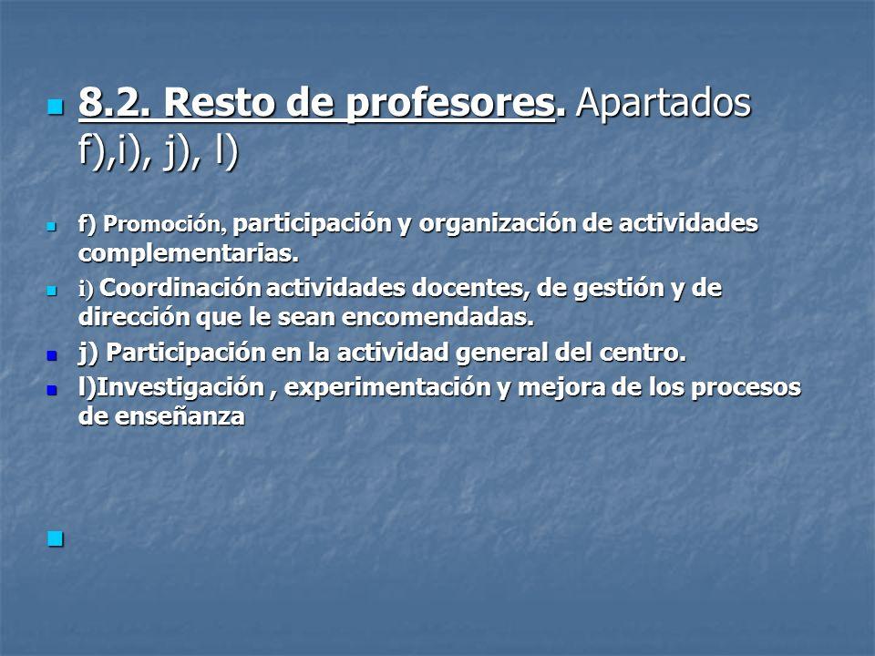8.2. Resto de profesores. Apartados f),i), j), l) 8.2. Resto de profesores. Apartados f),i), j), l) f) Promoción, participación y organización de acti