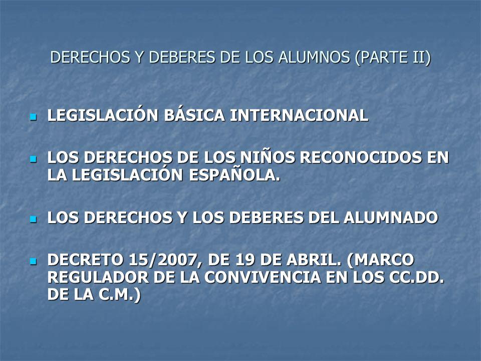 LEGISLACIÓN BÁSICA INTERNACIONAL LEGISLACIÓN BÁSICA INTERNACIONAL LOS DERECHOS DE LOS NIÑOS RECONOCIDOS EN LA LEGISLACIÓN ESPAÑOLA. LOS DERECHOS DE LO