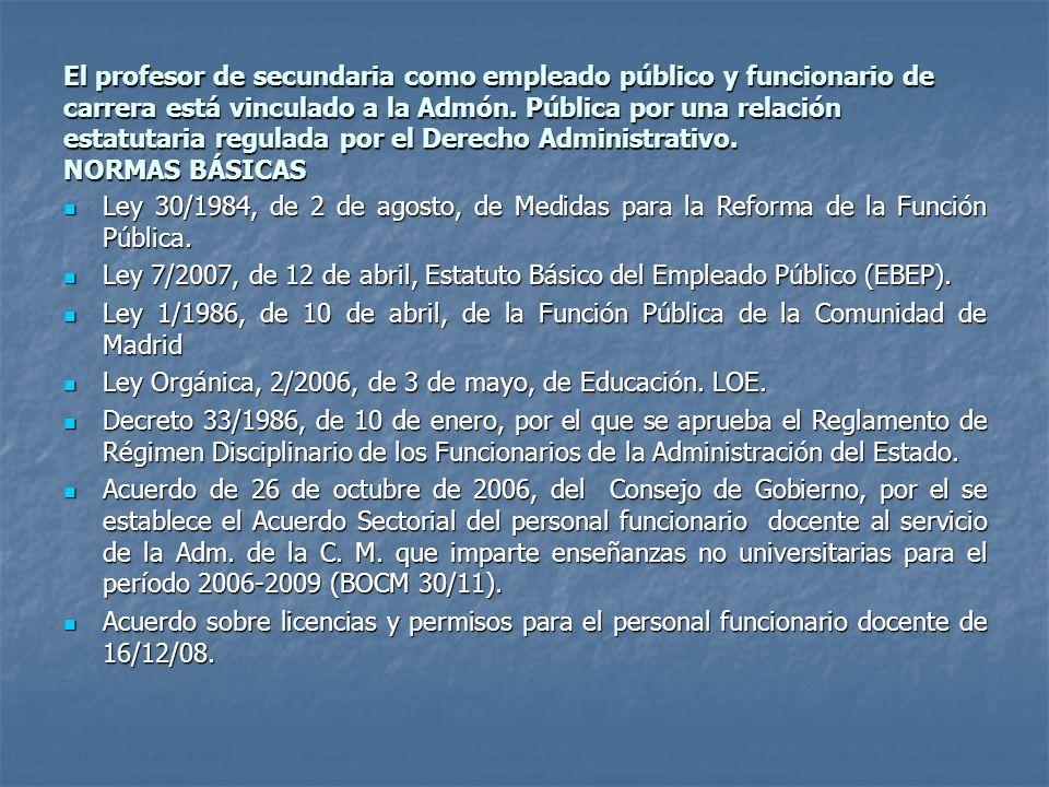 El profesor de secundaria como empleado público y funcionario de carrera está vinculado a la Admón. Pública por una relación estatutaria regulada por