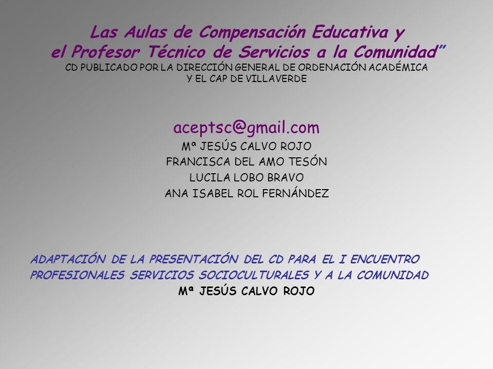 Las Aulas de Compensación Educativa y el Profesor Técnico de Servicios a la Comunidad CD PUBLICADO POR LA DIRECCIÓN GENERAL DE ORDENACIÓN ACADÉMICA Y