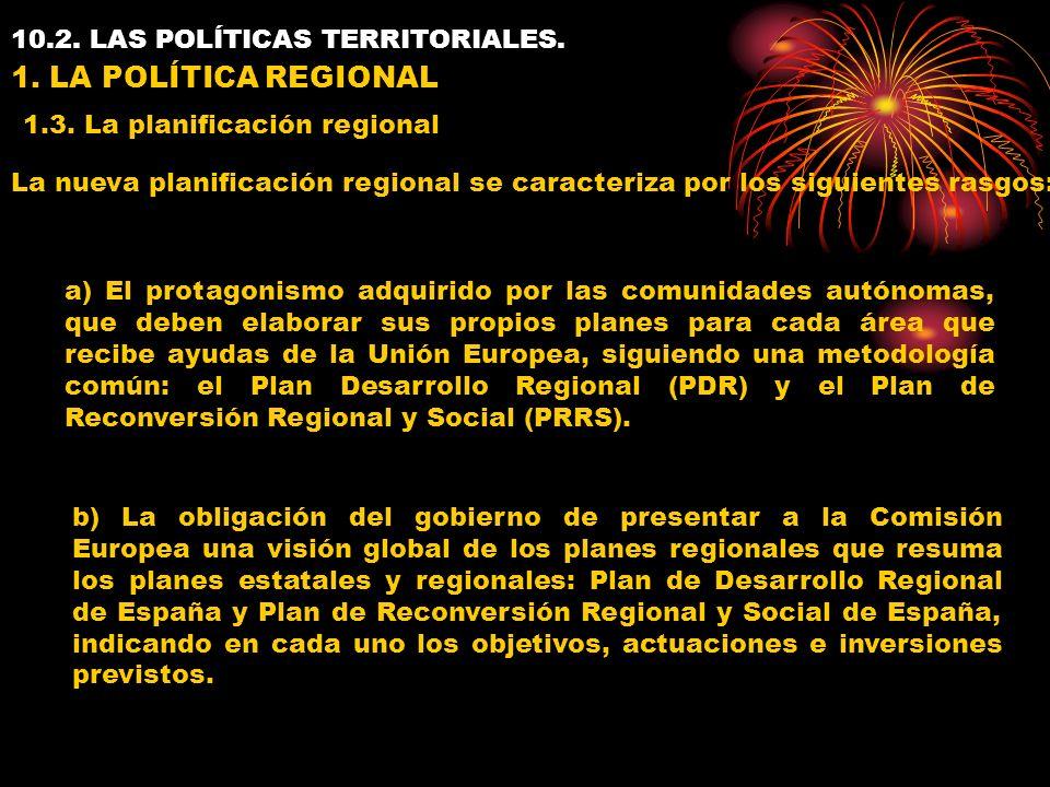 10.2. LAS POLÍTICAS TERRITORIALES. 1. LA POLÍTICA REGIONAL 1.3.