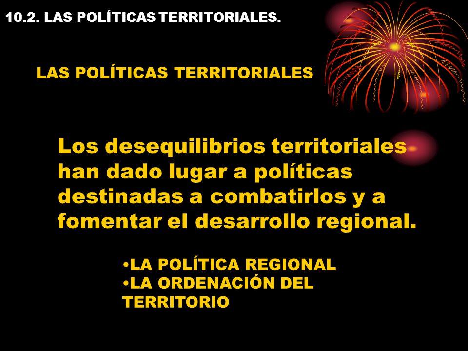 10.2. LAS POLÍTICAS TERRITORIALES.