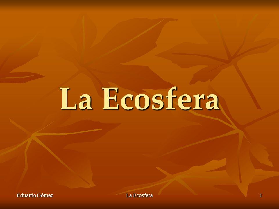 Flujo de energía Eduardo Gómez La Ecosfera 32 En los ecosistemas, la energía fluye de un nivel trófico a otro de forma unidireccional, no forma un ciclo cerrado como la materia.