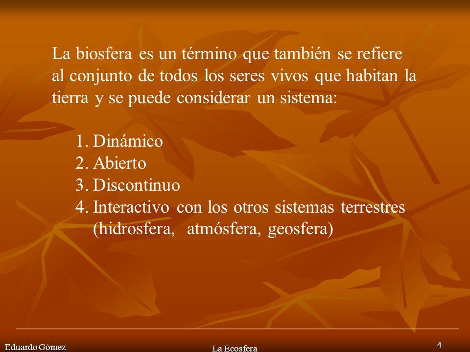 u Eduardo Gómez La Ecosfera 15 Mismo nicho ecológico, distinto hábitat Mismo hábitat, distinto nicho ecológico,