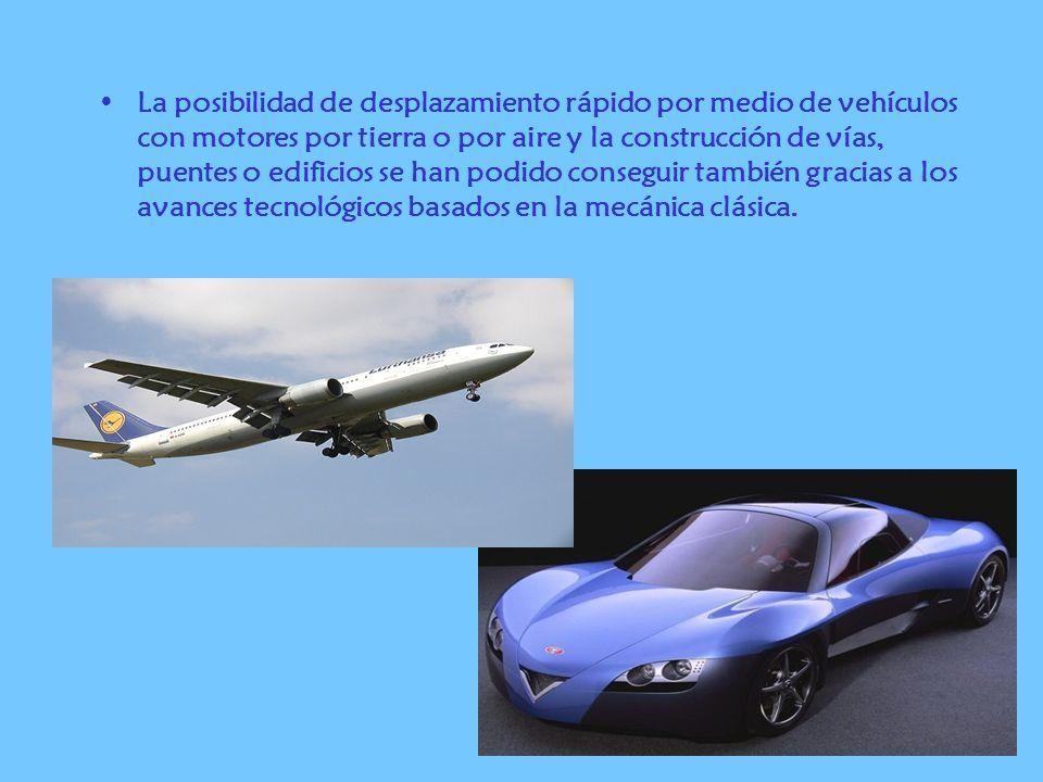 La posibilidad de desplazamiento rápido por medio de vehículos con motores por tierra o por aire y la construcción de vías, puentes o edificios se han